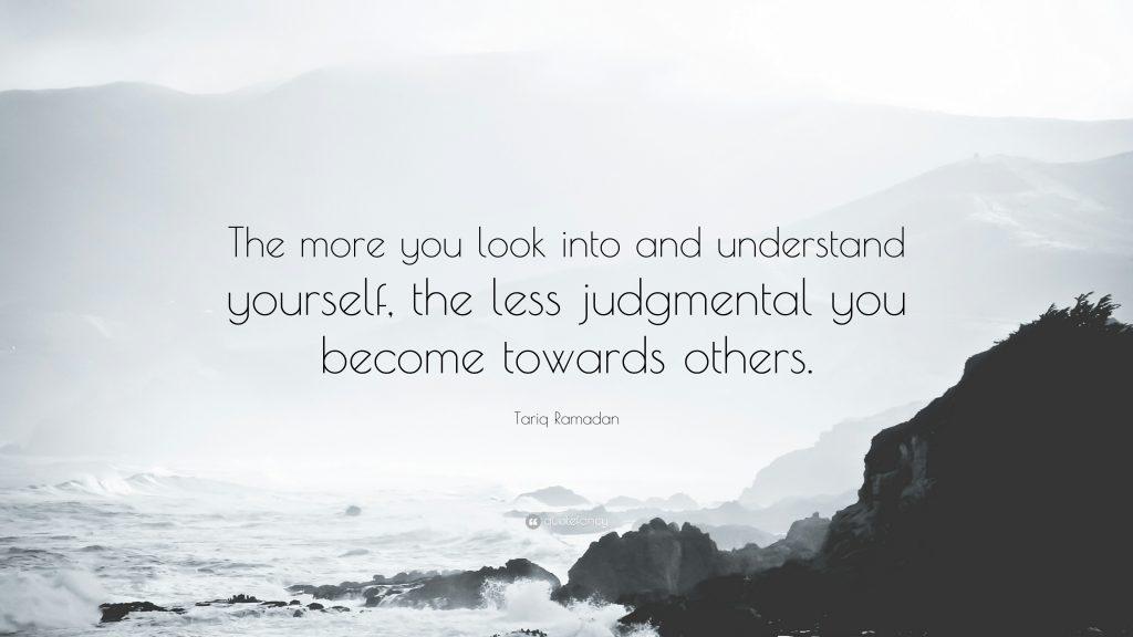 Càng thấu hiểu bản thân mình, bạn sẽ càng ít phán xét người khác hơn